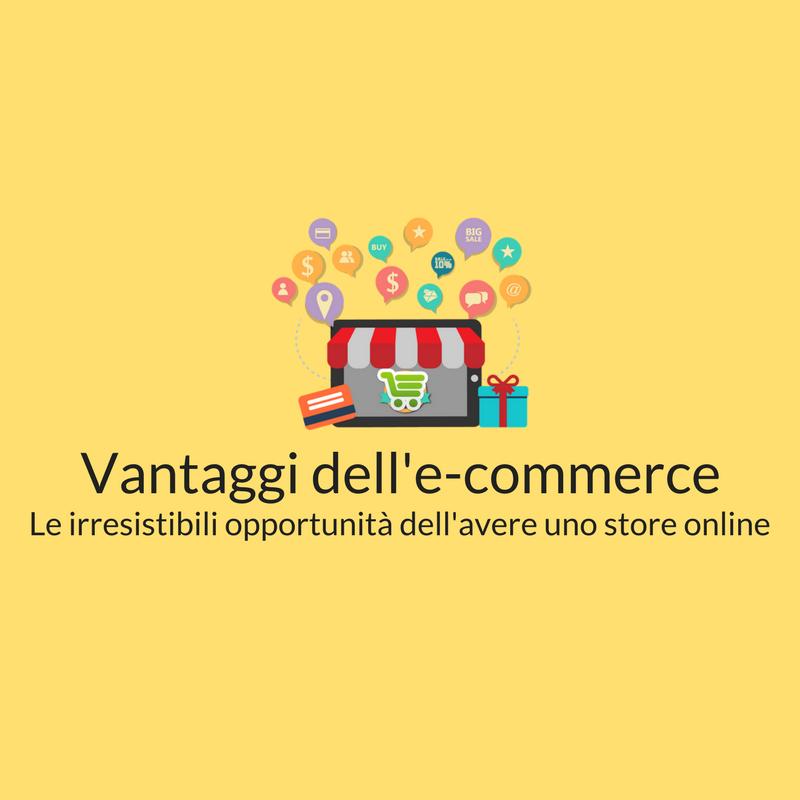 vantaggi dell'e-commerce