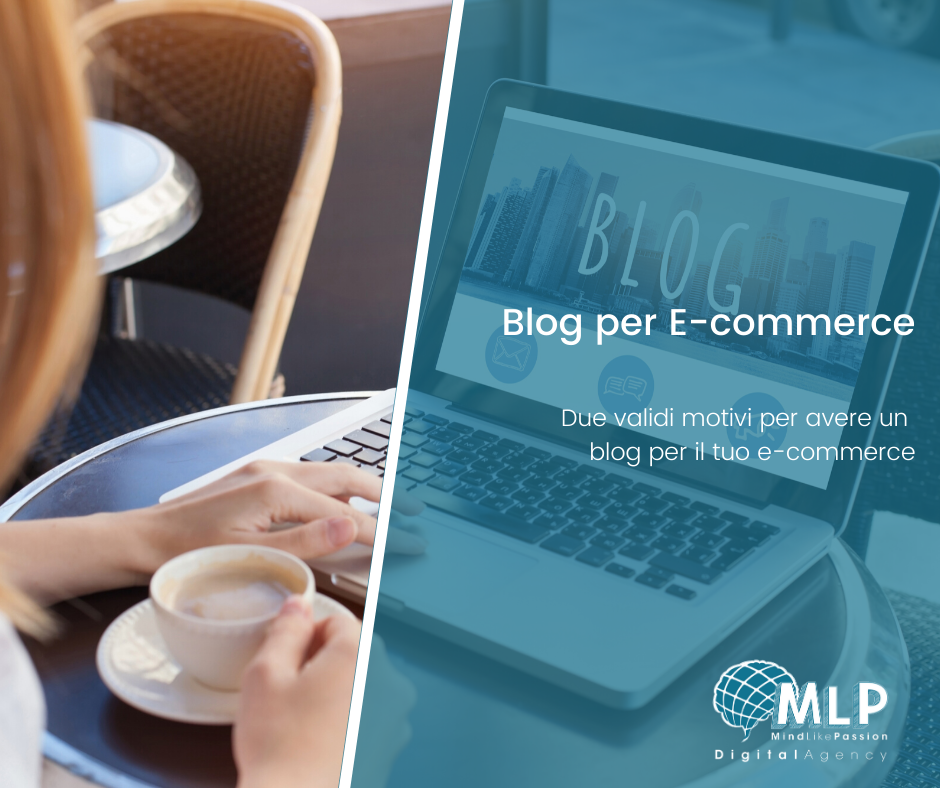 Blog per e-commerce: tra consigli e storyteling  - digital agency blog